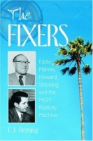 The Fixers: Eddie Mannix, Howard Strickling and the MGM Publicity Machine артикул 143d.