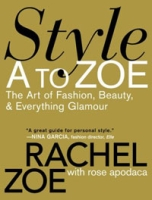 Style A to Zoe: The Art of Fashion, Beauty, & Everything Glamour артикул 220d.